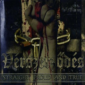 Verszerzodes - Straight, Proud and True (2012)