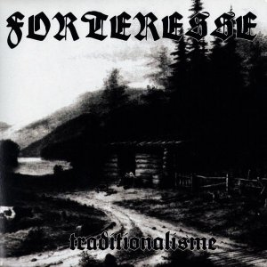 Forteresse - Traditionalisme (2007) EP