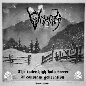 Vargr - The Twice High Holy Secret of Constant Generation (Demo) (2008)