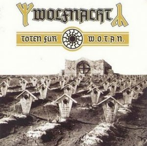 Wolfnacht - Toten Fur W.O.T.A.N. (2003)