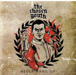 The Chosen Youth - Never Hang up (2012)