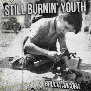 Still Burnin´Youth - Brucia Ancora (2012)