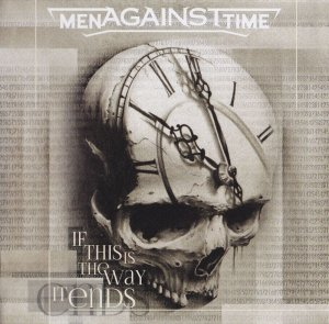 Men against Time - If this is the way it ends (2013)