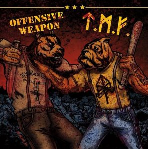 Tattooed Mother Fuckers & Offensive Weapon - Split (2013)