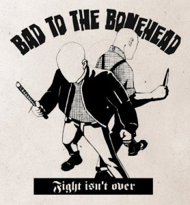 Bad To The Bonehead - Fight isn't over! (EP) (2013)
