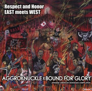 Aggroknuckle & Bound For Glory - Respect & Honor East Meets West (split 2013)