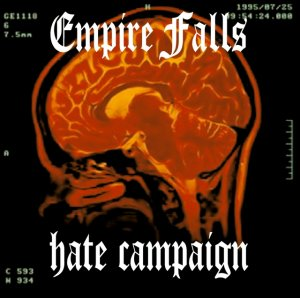 Empire Falls - Hate Campaign (2013)