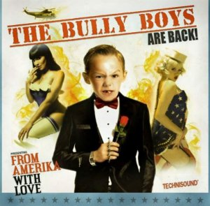 Bully Boys - From Amerika With Love (2013)
