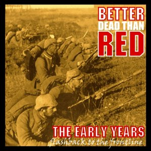 Better Dead Than Red - The Early Years-Flashback to the Frontline (2013)