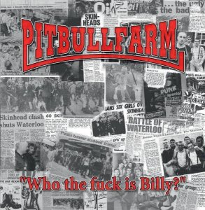 Pitbullfarm - Who The Fuck Is Billy? (2013)