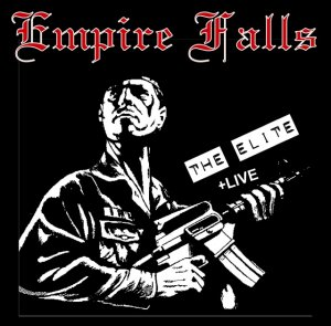 Empire Falls - The Elite + Live (2013)