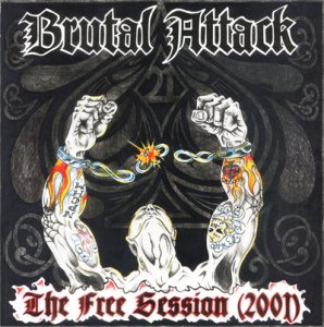 Brutal Attack - Tales From The Hammer And Fire / The Free Session 2001 (LP) (2013)