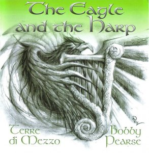 Terre di Mezzo & Bobby Pearse - The Eagle and the Harp (2000)
