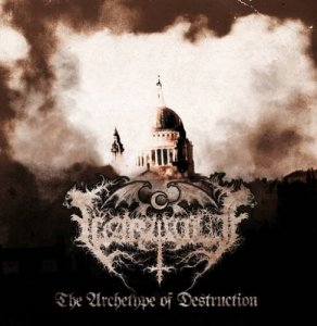 Warwulf - The Archetype Of Destruction (2013)