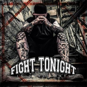 Fight tonight - In These Days (2013)