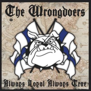 The Wrongdoers - Always Loyal Always True (2013)