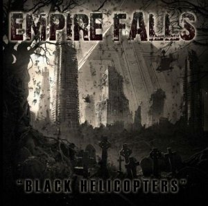 Empire Falls - Black Helicopters (2013)