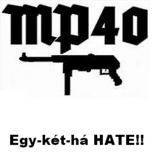 MP40 - Egy-ket-ha Hate!! (2014)