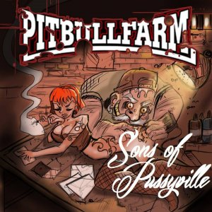 Pitbullfarm - Sons of Pussyville (2014)