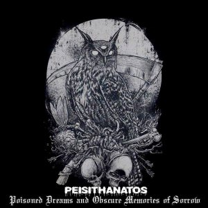 Peisithanatos - Poisoned Dreams And Obscure Memories Of Sorrow (2013)