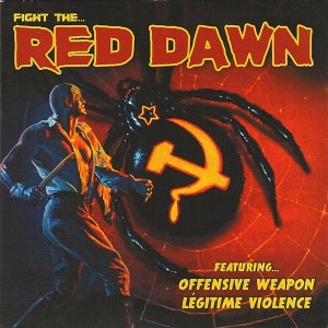 Offensive Weapon & Légitime Violence – Fight The...Red Dawn (EP 2014)
