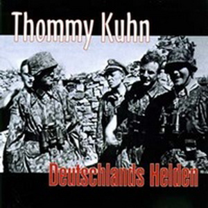 Thommy Kuhn - Deutschlands Helden (2004)