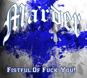 Marder - Fistful of fuck you! (2013)