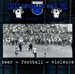 Lucky Boneheads Crew 1912 - Beer, Football, Violence (2013)