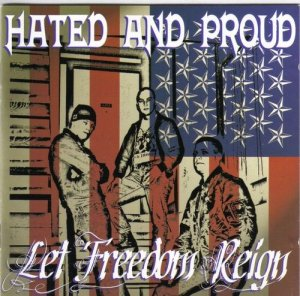 Hated & Proud - Let Freedom Reign (2001)