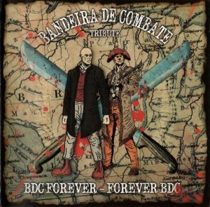 Bandeira De Combate Tribute – BDC Forever - Forever BDC (2014)