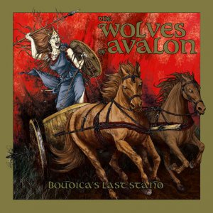 The Wolves Of Avalon - Boudicca's Last Stand (2014)