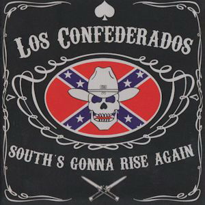 Los Confederados - South's Gonna Rise Again (2014)