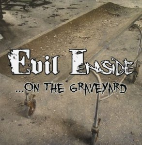 Evil Inside - ...On the Graveyard [MCD] (2014)
