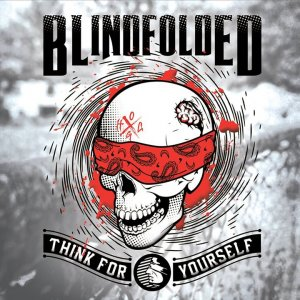 Blindfolded - Think for yourself (2014)