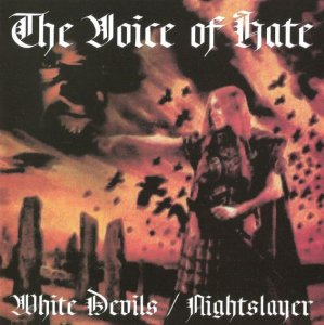 White Devils & Nightslayer - The Voice of Hate (2003)