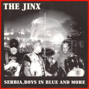 The Jinx - Serbia, boys in blue and more (2001)