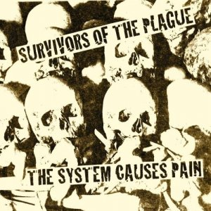Survivors Of The Plague ‎– The System Causes Pain (2014)