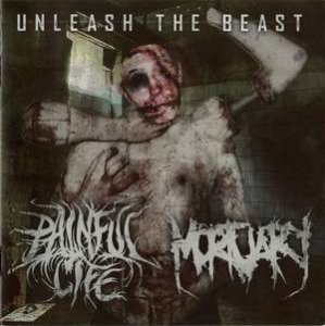 Painful Life & Mortuary - Unleash The Beast (2014)