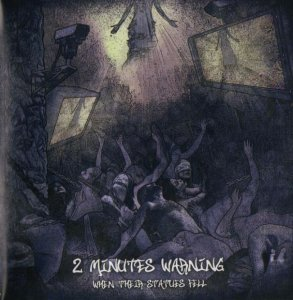 2 Minutes Warning - When Their Statues Fell (2009)