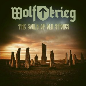 Wolfkrieg - The Souls Of Old Stones (2014)