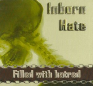Inborn Hate - Filled With Hatred (2004)