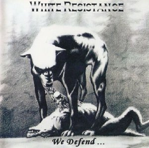 White Resistance - We Defend (2005)