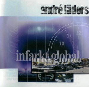 Andre Luders - Infarkt Global (2003)