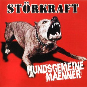 Storkraft - Hundsgemeine Manner (2007)
