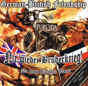 German-British Friendship - Nie Wieder Bruderkrieg (2005)