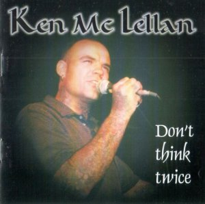 Ken McLellan - Don't think twice (1999)