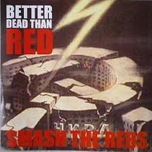 Better Dead Than Red - Smash The Reds (2003)