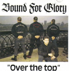 Bound for Glory - Over the Top (1992 / 1998)