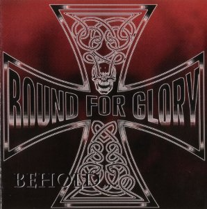 Bound for Glory - Behold The Iron Cross (1996)