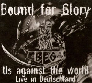 Bound for Glory - Us Against the World (2004)